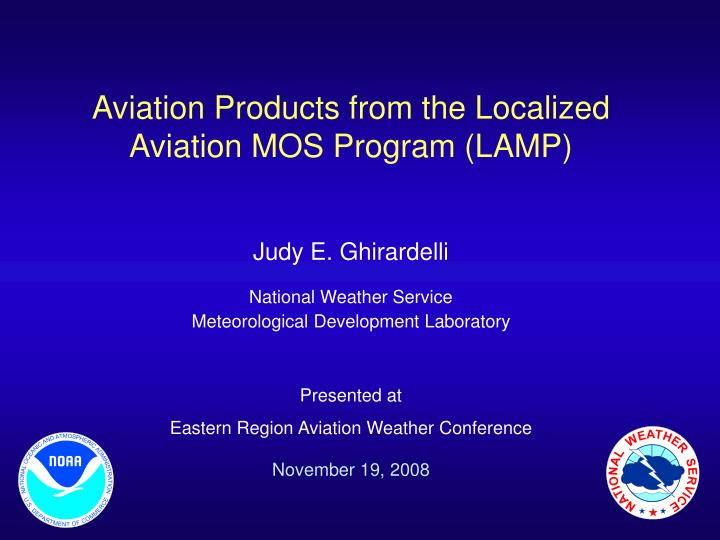 Aviation Products from the Localized Aviation MOS Program (LAMP)