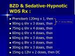 bzd sedative hypnotic wds rx3