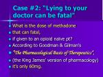 case 2 lying to your doctor can be fatal2