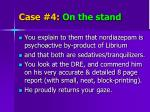 case 4 on the stand