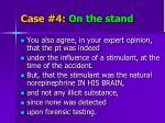 case 4 on the stand1
