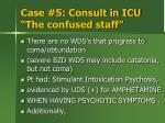 case 5 consult in icu the confused staff