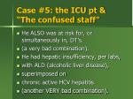 case 5 the icu pt the confused staff