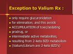 exception to valium rx3