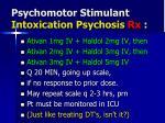 psychomotor stimulant intoxication psychosis rx