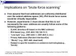 implications on brute force scanning