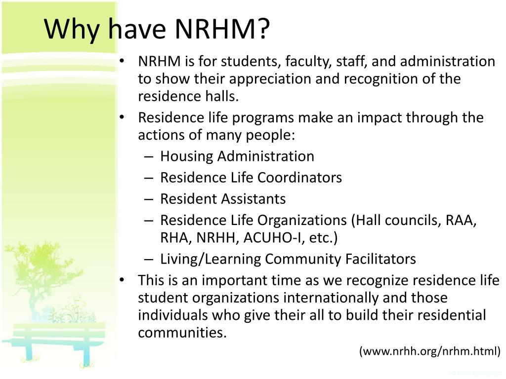 NRHM is for students, faculty, staff, and administration to show their appreciation and recognition of the residence halls.