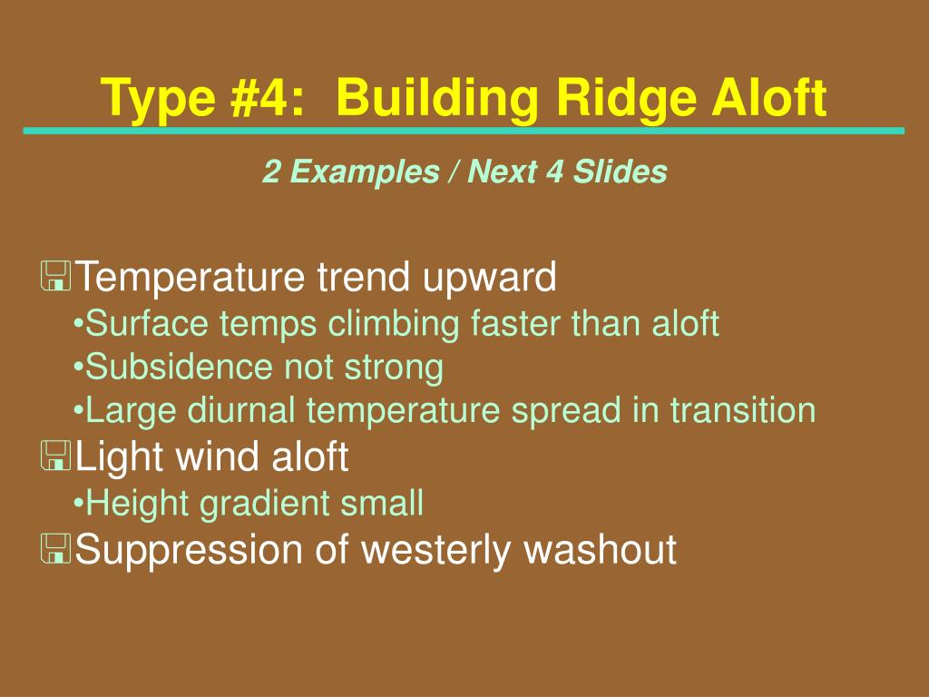 Type #4:  Building Ridge Aloft