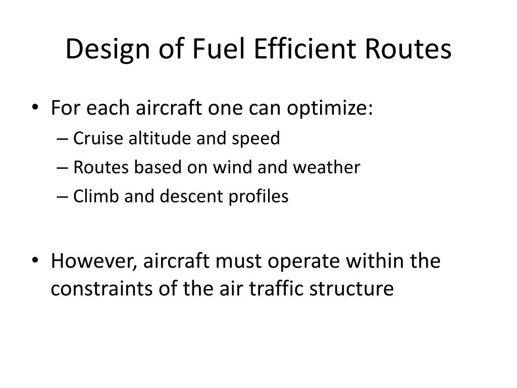 Design of Fuel Efficient Routes
