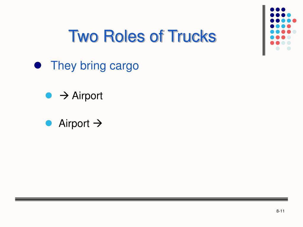 Two Roles of Trucks