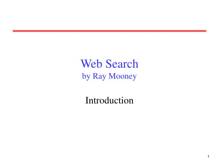 Web search by ray mooney
