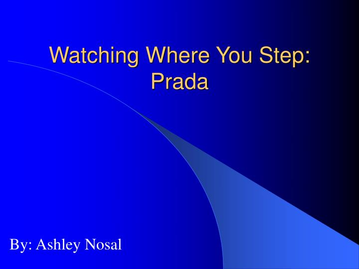 Watching where you step prada
