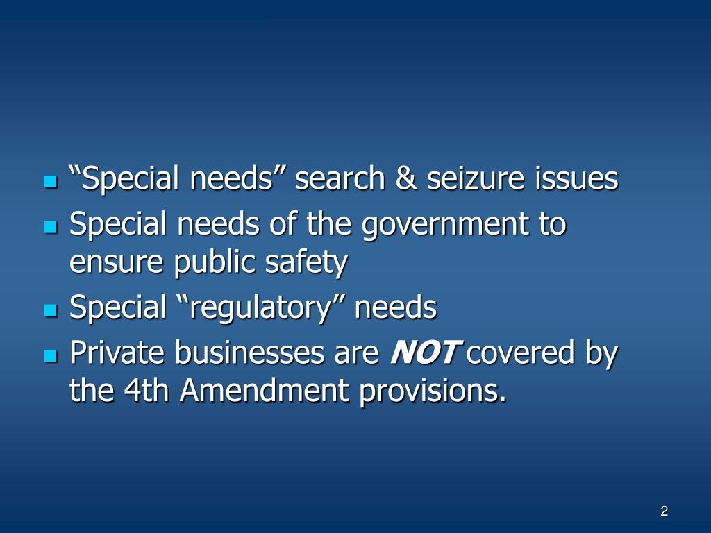"""Special needs"" search & seizure issues"