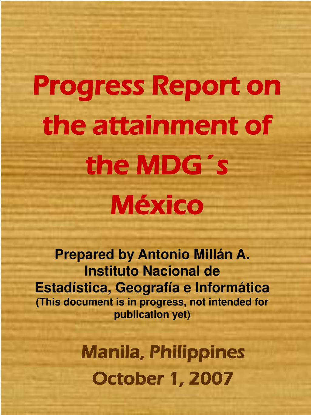 Progress Report on the attainment of the MDG´s
