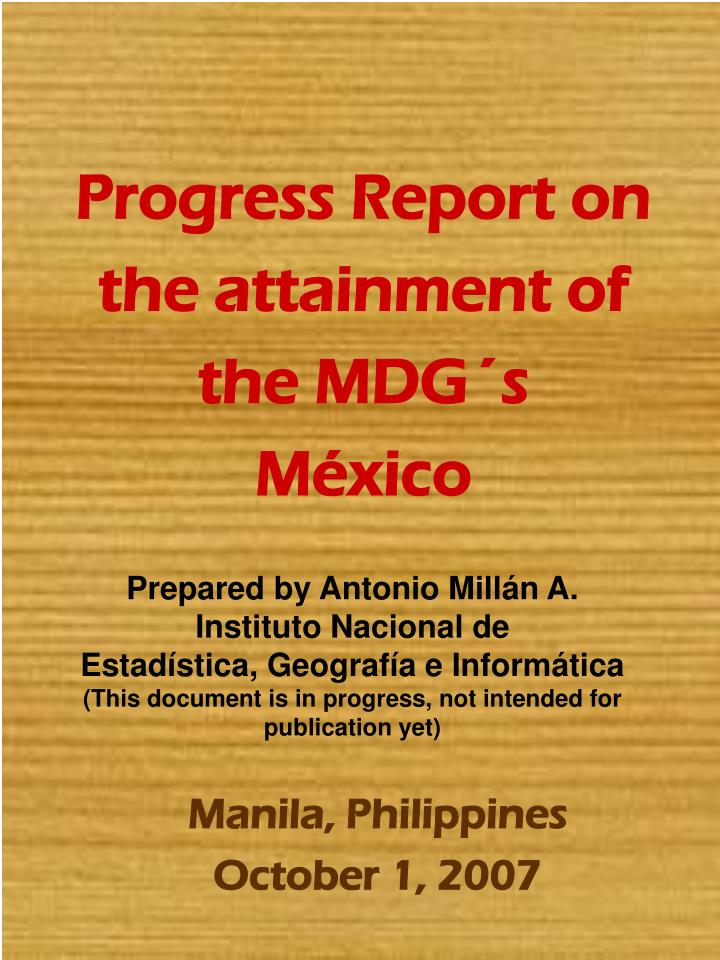 Progress report on the attainment of the mdg s m xico