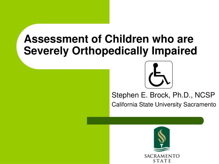 Assessment of children who are severely orthopedically impaired l.jpg