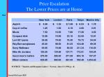 price escalation the lower prices are at home