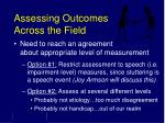 assessing outcomes across the field