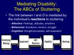 mediating disability the abcs of stuttering