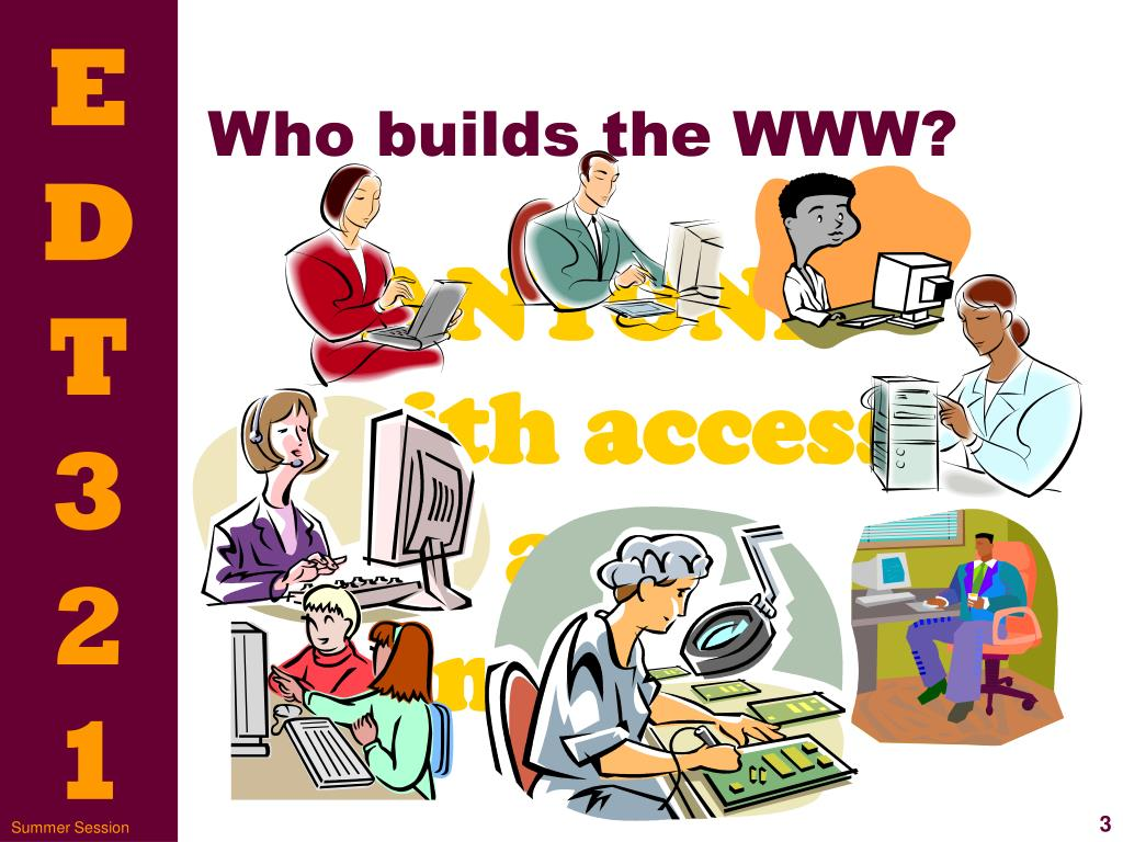 Who builds the WWW?