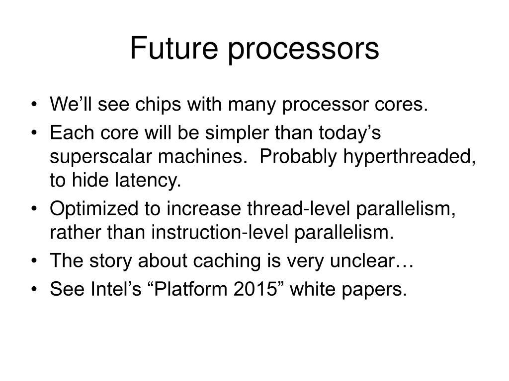 Future processors