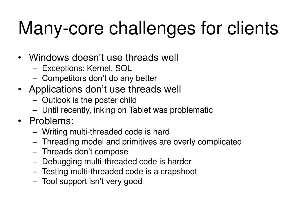 Many-core challenges for clients