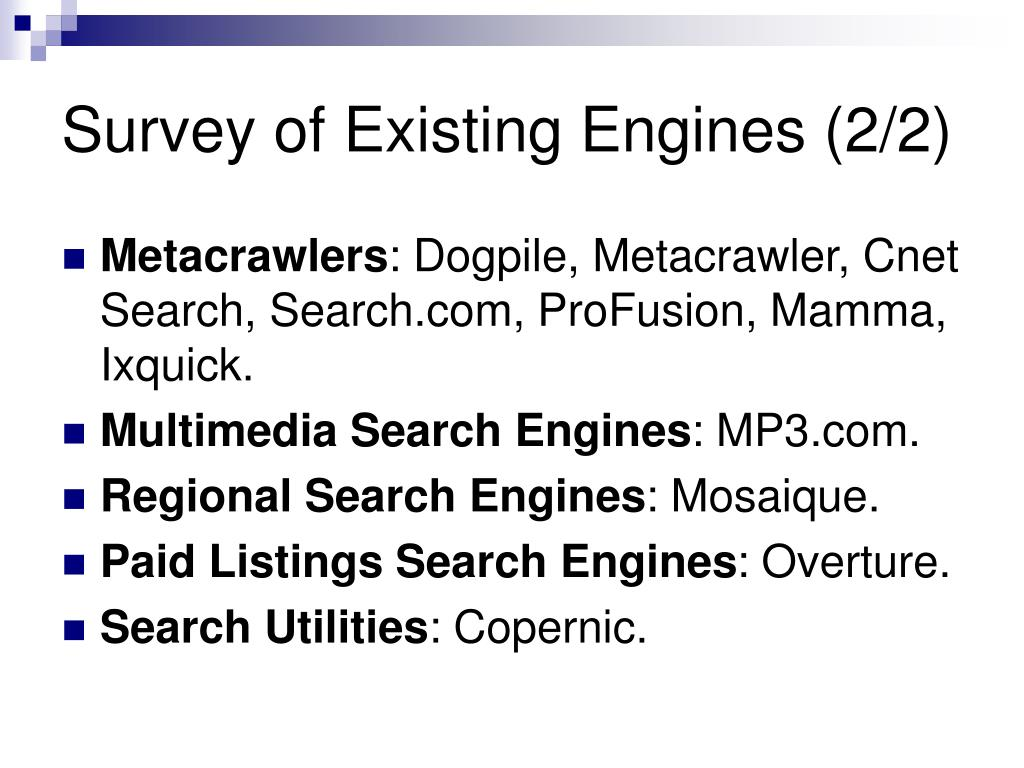Survey of Existing Engines (2/2)