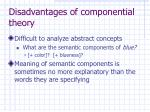 disadvantages of componential theory