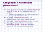 language a multifaceted phenomenon