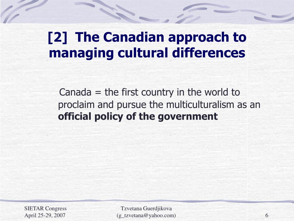 [2]  The Canadian approach to managing cultural differences