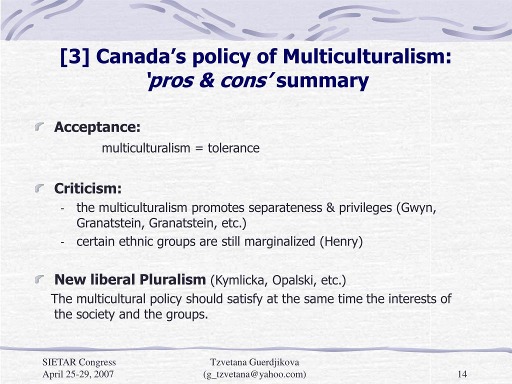 [3] Canada's policy of Multiculturalism: