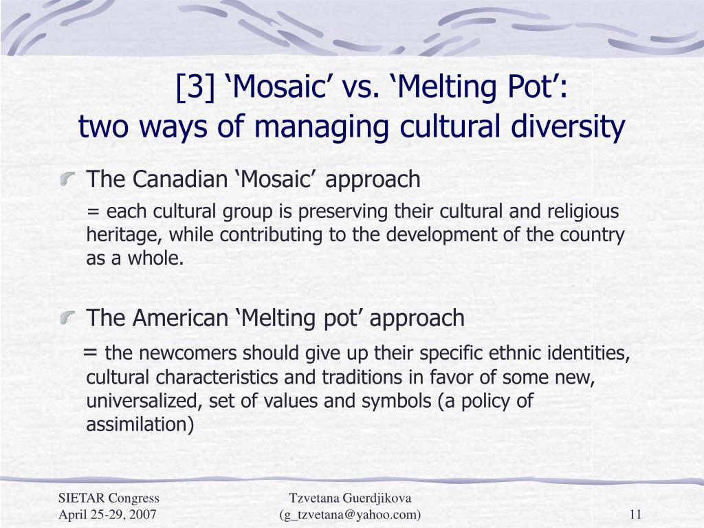[3] 'Mosaic' vs. 'Melting Pot':