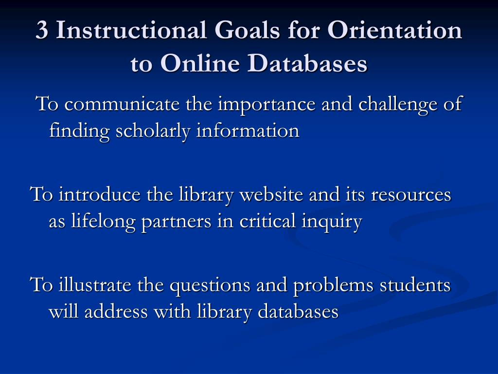 3 Instructional Goals for Orientation to Online Databases