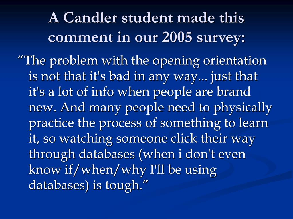 A Candler student made this comment in our 2005 survey: