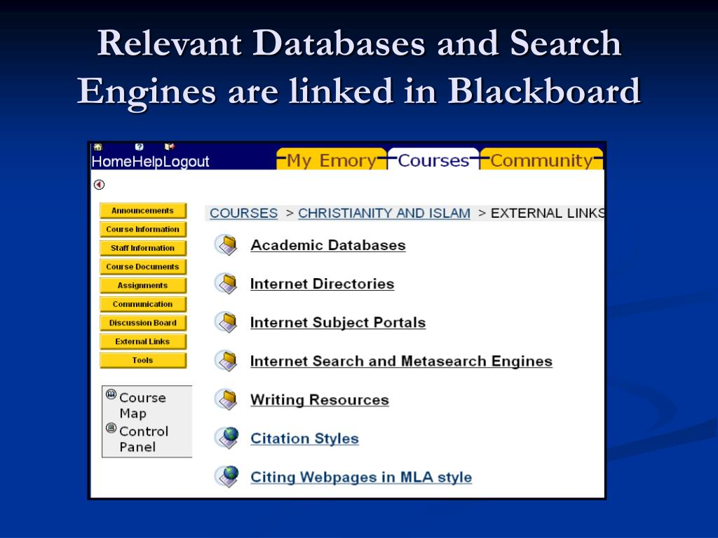 Relevant Databases and Search Engines are linked in Blackboard