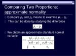 comparing two proportions approximate normality