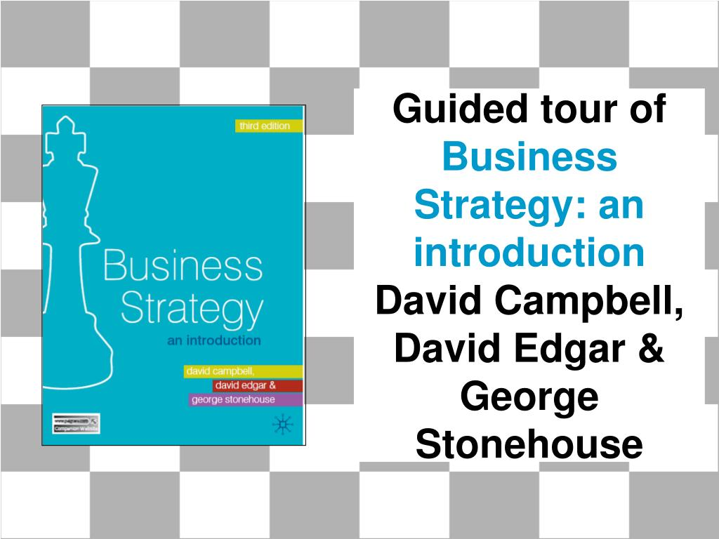 guided tour of business strategy an introduction david campbell david edgar george stonehouse