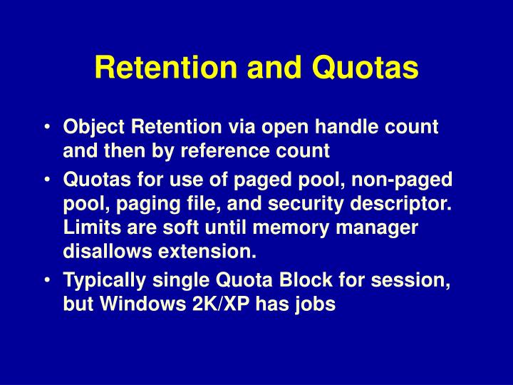 Retention and Quotas