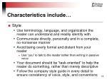 characteristics include18