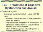 tbi treatment of cognitive dysfunction and arousal30