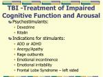 tbi treatment of impaired cognitive function and arousal
