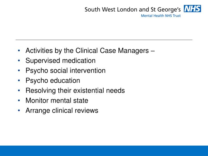 Activities by the Clinical Case Managers –