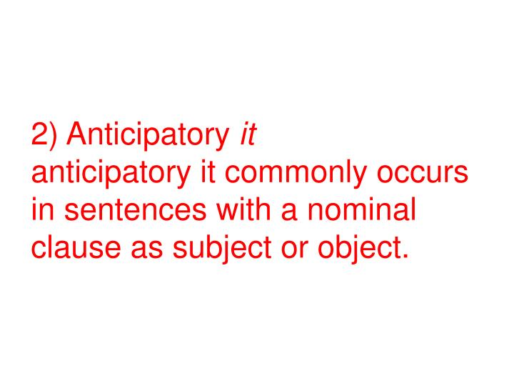 2) Anticipatory