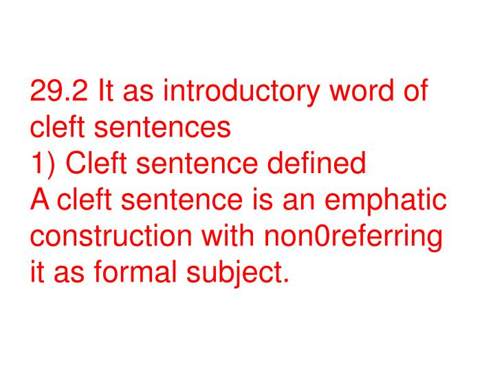 29.2 It as introductory word of cleft sentences