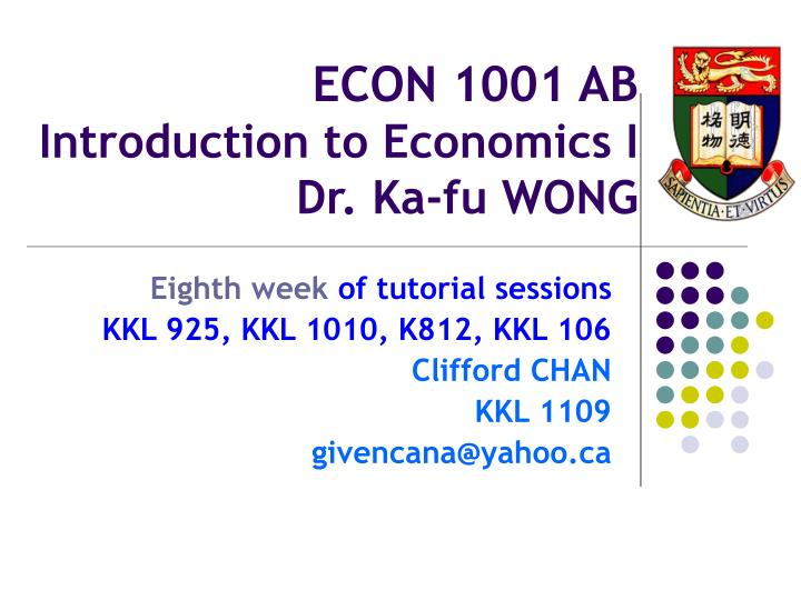 Econ 1001 ab introduction to economics i dr ka fu wong