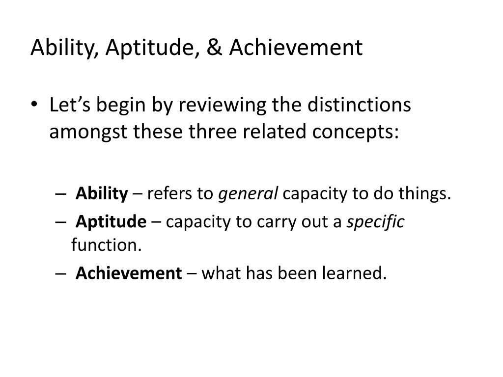 Ability, Aptitude, & Achievement