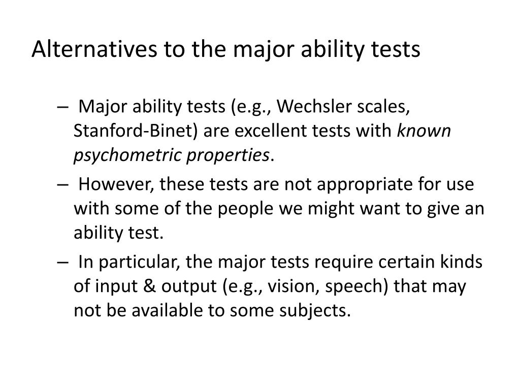 Alternatives to the major ability tests