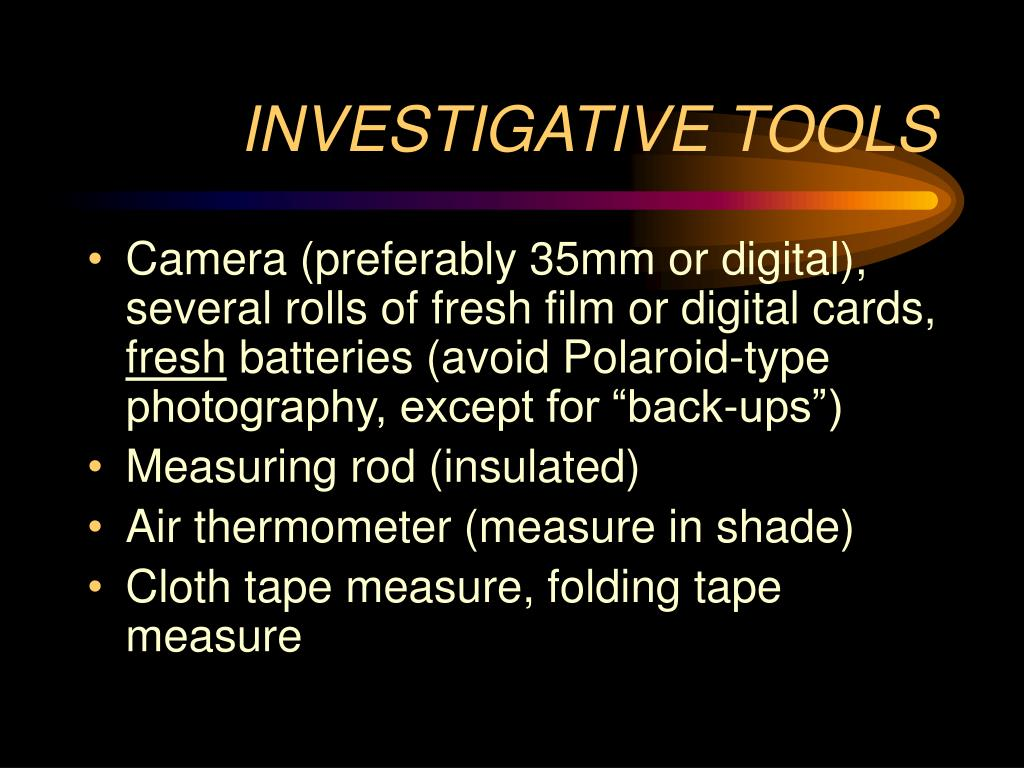 INVESTIGATIVE TOOLS