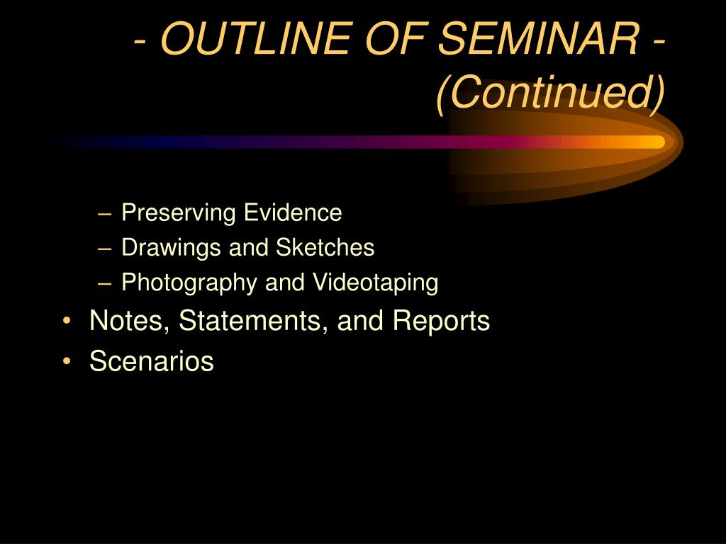 - OUTLINE OF SEMINAR - (Continued)