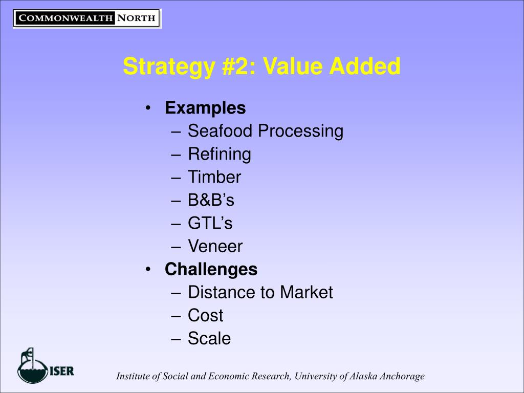 Strategy #2: Value Added